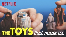 THE TOYS THAT MADE US on Netflix Star Wars